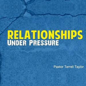 Relationships Under Pressure